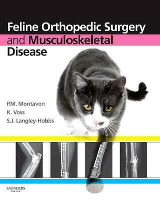 Feline Orthopedic Surgery and Musculoskeletal Disease by P.M. Montavon (English)