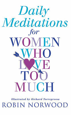 Robin Norwood - Daily Meditations For Women Who Love Too Much (Paperback)