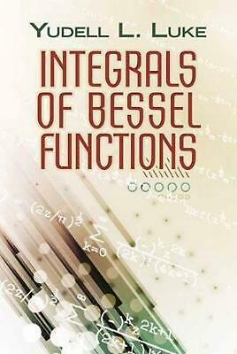 Integrals of Bessel Functions by Yudell L. Luke (English) Paperback Book Free Sh