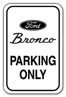 """FORD BRONCO PARKING ONLY 12""""x18"""" .040 Aluminum Sign- Choose Holes, Arrows, Color"""