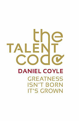 Daniel Coyle - The Talent Code: Greatness isn't born. It's grown (Paperback)