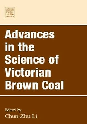 Advances in the Science of Victorian Brown Coal by Chun -. Zhu Li Hardcover Book