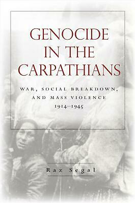 Genocide in the Carpathians: War, Social Breakdown, and Mass Violence, 1914-1945