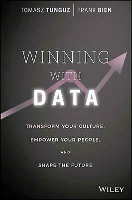 Winning with Data: Transform Your Culture, Empower Your People, and Shape the Fu