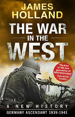 James Holland - The War in the West - A New History (Paperback) 9780552169202
