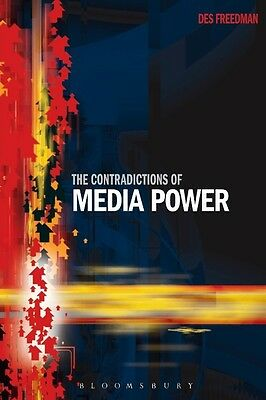 The Contradictions of Media Power by Des Freedman Paperback Book (English)