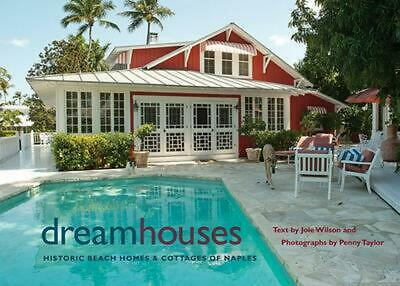 Dream Houses: Historic Beach Homes & Cottages of Naples: Historica Beach Homes a
