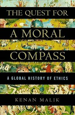 The Quest for a Moral Compass,HC,Kenan Malik - NEW