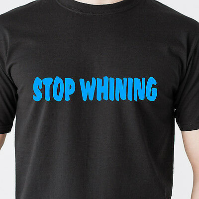 Stop Whining girls boys kids teen bord no parent radio humor retro Funny T-Shirt