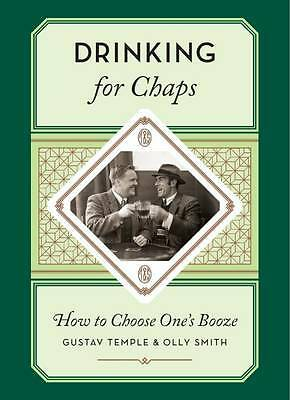 Drinking for Chaps: How to Choose One's Booze, Olly Smith, Gustav Temple, New