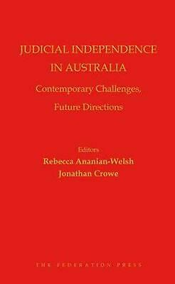 Judicial Independence in Australia: Contemporary Challenges, Future Directions b