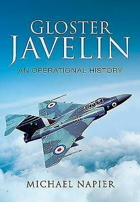Gloster Javelin: An Operational History by Michael John W Napier (English) Hardc