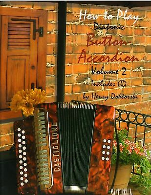 How To Play Diatonic Button Accordion Volume 2 Includes CD - Henry Doktorski