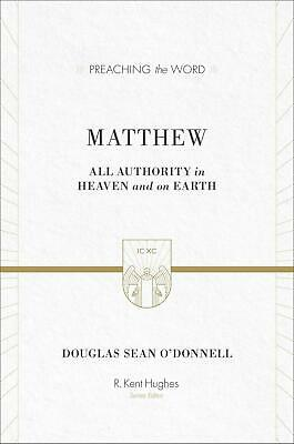 Matthew: All Authority in Heaven and on Earth by Douglas Sean O'Donnell (English