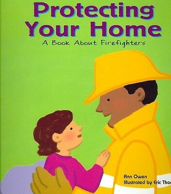 Protecting Your Home: A Book about Firefighters by Ann Owen Paperback Book (Engl