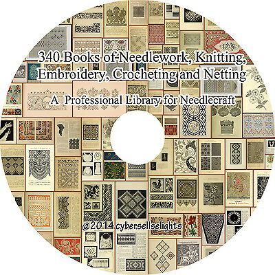 340 Books of Needlework, Embroidery, Knitting, Crocheting, and Netting on 1 DVD