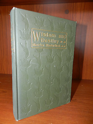 Wisdom and Destiny by Maurice Maeterlinck. 1908 hard cover Dodd Mead and Co.