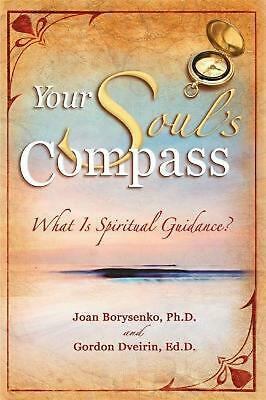 Your Soul's Compass: What Is Spiritual Guidance? by Gordon Dveirin (English) Pap