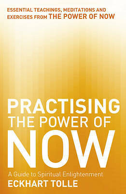 Practising the Power of Now, Eckhart Tolle, New