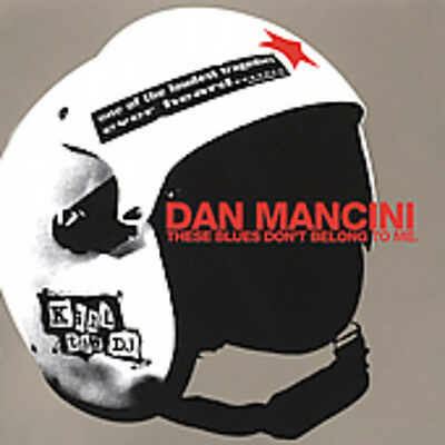 These Blues Don't Belong To Me - Dan Mancin (CD Used Very Good) Explicit Version