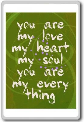You Are My Love My Heart My Soul You Are Motivational Quotes