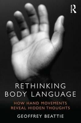 Rethinking Body Language: How Hand Movements Reveal Hidden Thoughts by Geoffrey