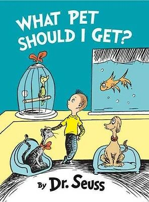 What Pet Should I Get? by Dr. Seuss Hardcover Book