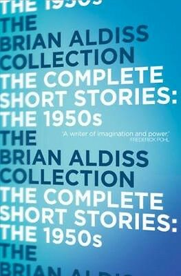 Complete Short Stories: the 1950s by Brian Aldiss Paperback Book