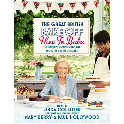 The Great British Bake Off - How To Bake (Hardback), Books, Brand New