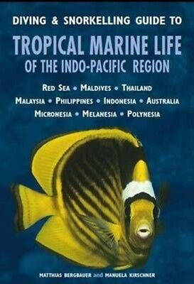 Diving & Snorkelling Guide to Tropical Marine Life of the Indo-pacific Region by