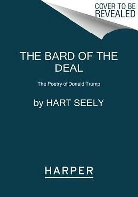 Bard of the Deal: The Poetry of Donald Trump by Hart Seely Paperback Book (Engli