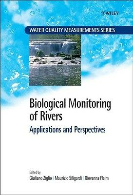 Biological Monitoring of Rivers: Applications and Perspectives by Ziglio Hardcov