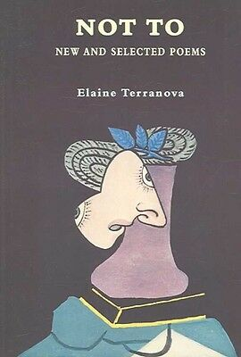 Not to: New & Selected Poems by Elaine Terranova Paperback Book (English)