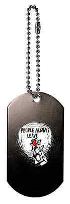 PEOPLE ALWAYS LEAVE Dog Tag/Keychain - ONE TREE HILL