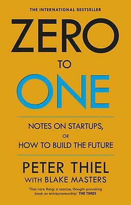 Zero to One: Notes on Start Ups, or How to Build the Future by Peter Thiel Paper