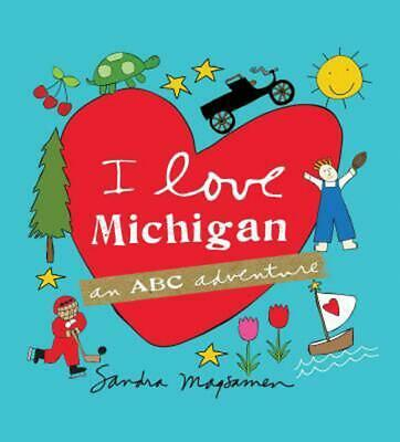 I Love Michigan: An ABC Adventure by Sandra Magsamen (English) Hardcover Book Fr