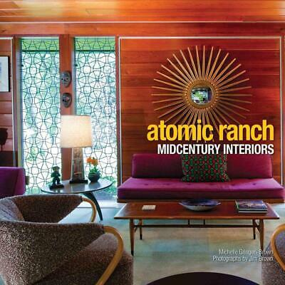 Atomic Ranch Midcentury Interiors by Michelle Gringeri-Brown (English) Hardcover