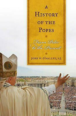 A History of the Popes by John W. O'Malley Paperback Book (English)