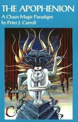 The Apophenion: A Chaos Magick Paradigm by Peter J. Carroll Paperback Book (Engl