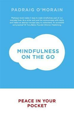 Mindfulness on the Go: Peace in Your Pocket, O'Morain, Padraig, New