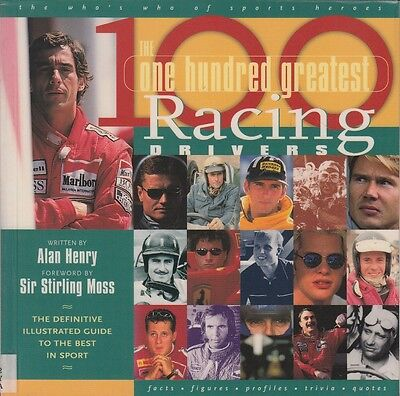 THE ONE HUNDRED GREATEST RACING DRIVERS von Alan Henry Stirling Moss Senna