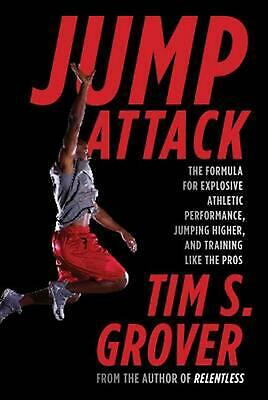 Jump Attack: The Formula for Explosive Athletic Performance, Jumping Higher, and