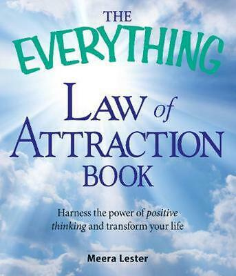 The Everything Law of Attraction Book: Harness the Power of Positive Thinking an