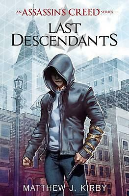 Assassin's Creed: Last Descendants by Matthew Kirby Paperback Book