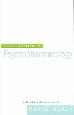 The Creation of Psychopharmacology by David Healy Paperback Book (English)
