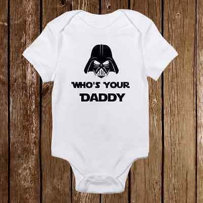 Who's your daddy  Star Wars - Cute Baby Girl/Boy clothes - newborn onesie