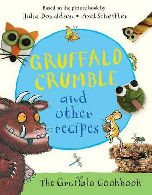 Gruffalo Crumble and Other Recipes by Julia Donaldson Hardcover Book Free Shippi