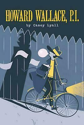 Howard Wallace, P.I. by Casey Lyall (English) Hardcover Book Free Shipping!