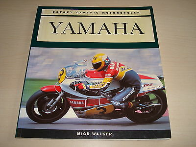 YAMAHA OSPREY CLASSIC MOTORCYCLES BY MICK WALKER - DATED 1993 P/B 1st EDITION
