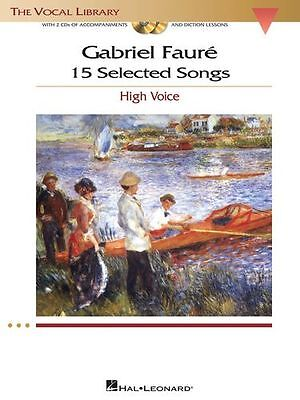 Gabriel Faure: 15 Selected Songs - High Voice, Piano, Sheet Music